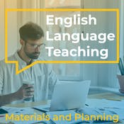 English Language Teaching: Materials and Planning