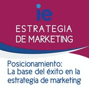 Posicionamiento: La base del éxito en la estrategia de marketing