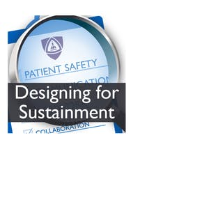 University of Michigan Online Courses Designing for Sustainment: Keeping Improvement Work on Track (Patient Safety IV) for University of Michigan Students in Ann Arbor, MI