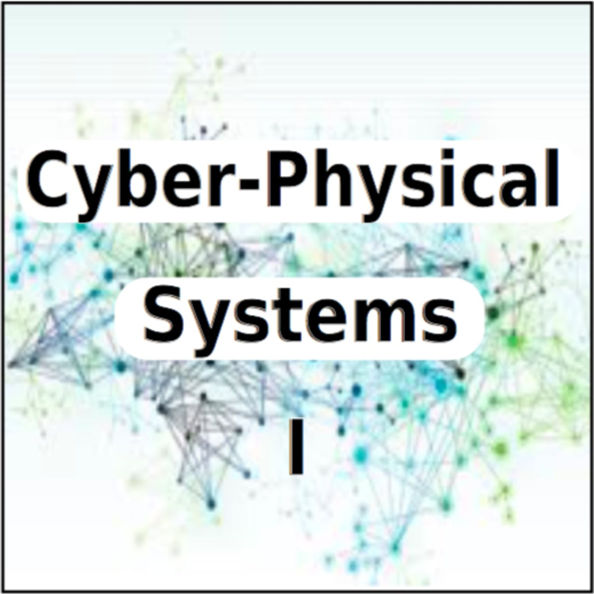 Cyber-Physical Systems 1