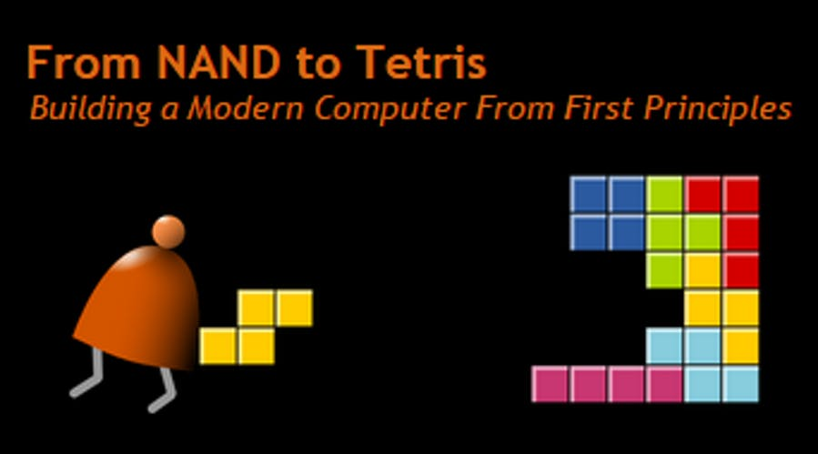 Build a Modern Computer from First Principles: From Nand to Tetris