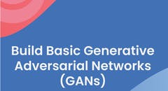 Build Basic Generative Adversarial Networks (GANs)