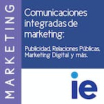 Comunicaciones integradas de marketing: Publicidad, Relaciones Públicas, Marketing Digital y más