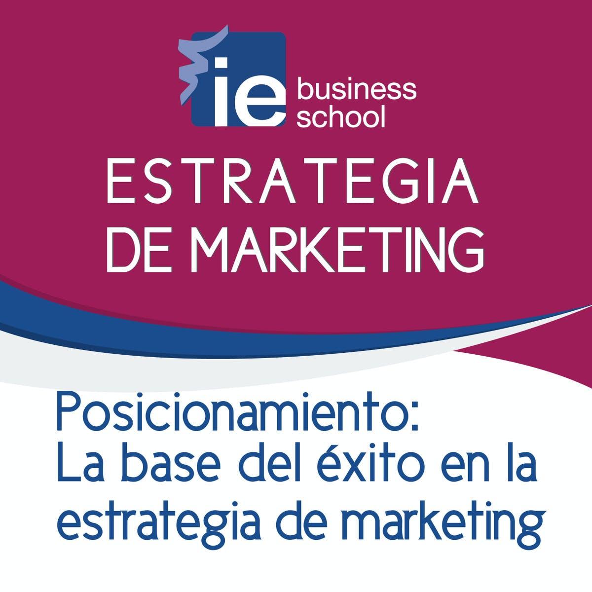 Posicionamiento: La base del éxito en la estrategia de marketing
