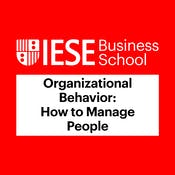 Organizational Behavior: How to Manage People