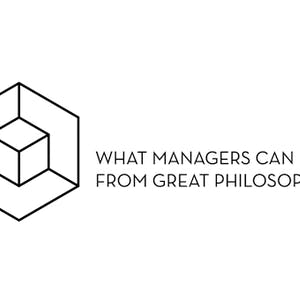 On Strategy: What Managers Can Learn from Philosophy - PART 1