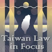 Taiwan Law in Focus: Economy, Society and Democracy