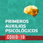 Primeros Auxilios Psicológicos (PAP). Edición especial COVID-19