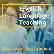 English Language Teaching: Classroom Management