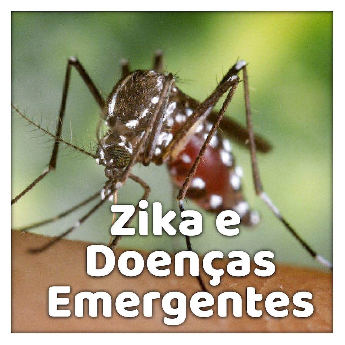 Compreendendo o Zika e doenças emergentes