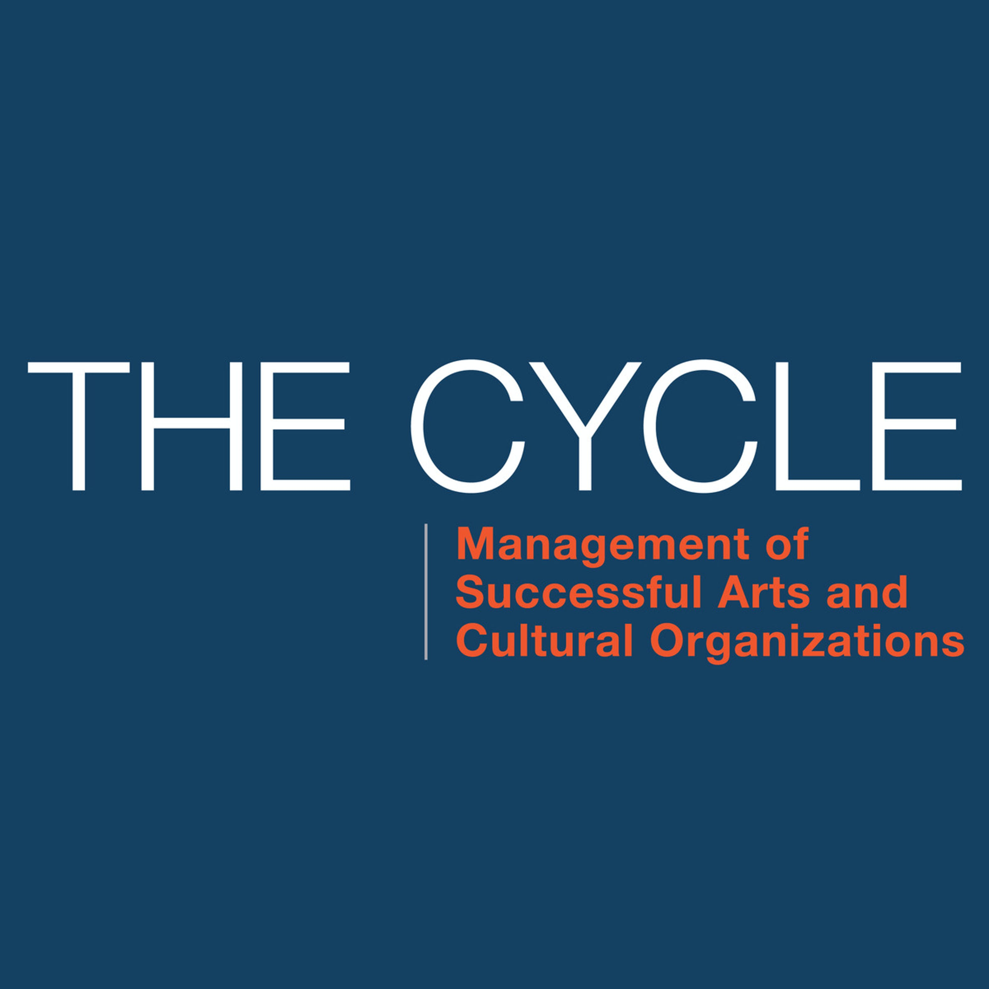 The Cycle: Management of Successful Arts and Cultural Organizations