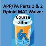 Advanced Practice Provider/Physician Assistant: Opioid Use Disorder Medication Assisted Treatment Waiver Training (24hr)