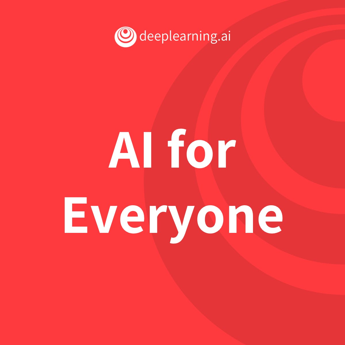 AI For Everyone