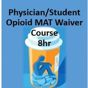 Physician/Student Opioid Use Disorder Medication Assisted Treatment Waiver Training
