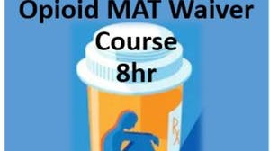 Physician/Student Opioid Use Disorder Medication Assisted Treatment Waiver Training (8hr)