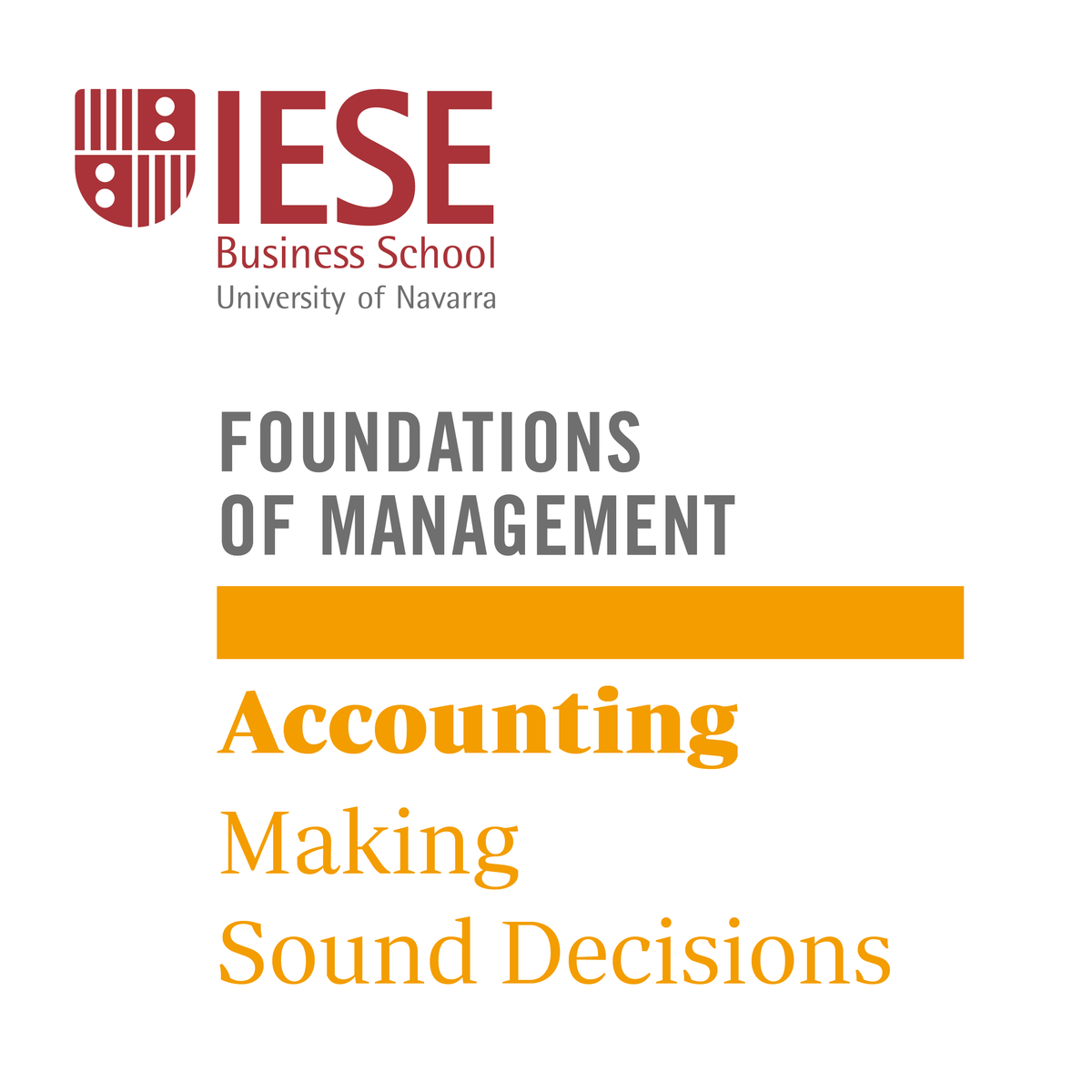 Accounting: Making Sound Decisions
