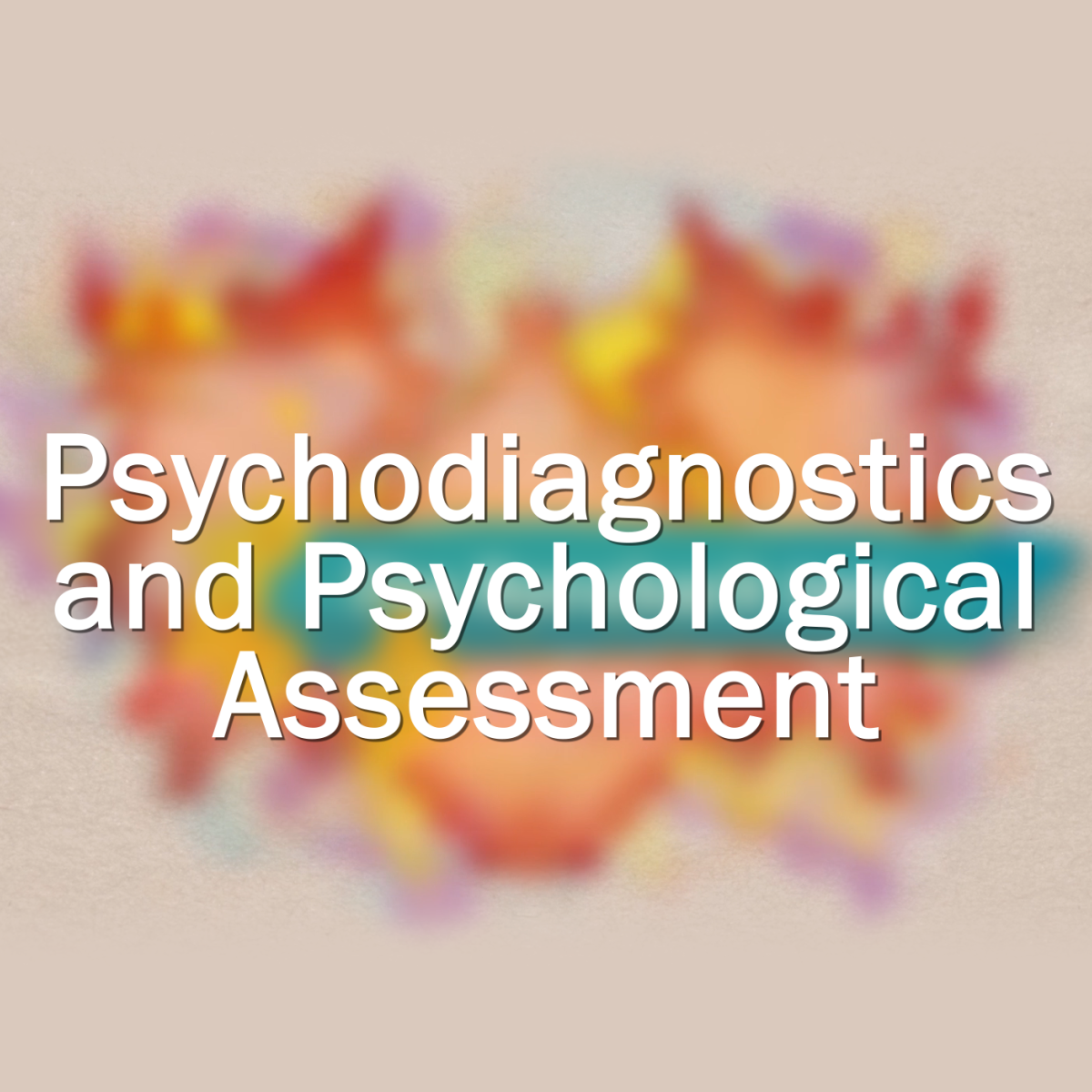 Psychodiagnostics and Psychological Assessment