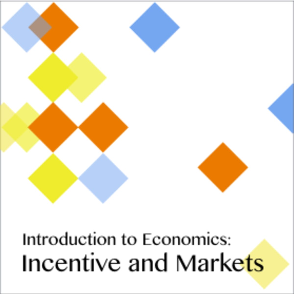 經濟學概論:誘因與市場(Introduction to Economics: Incentive and Markets)