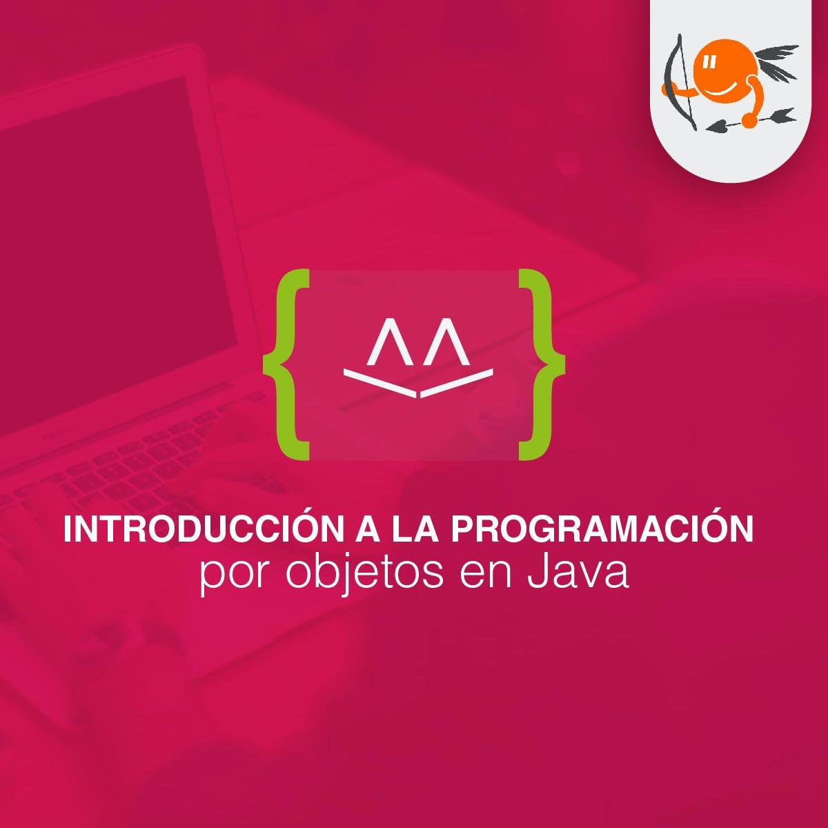 Introducción a la programación por objetos en Java