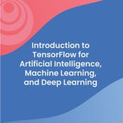 Introduction to TensorFlow for Artificial Intelligence, Machine Learning, and Deep Learning