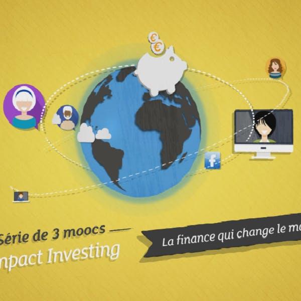 L'impact investing, la finance qui change le monde