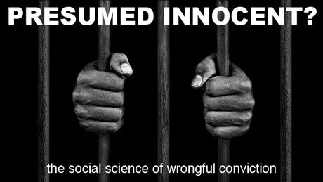 Presumed Innocent? The Social Science of Wrongful Conviction