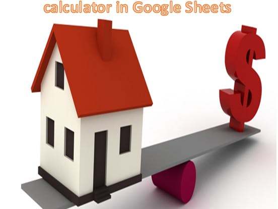 Create A Mortgage Payment Calculator In Google Sheets