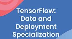 TensorFlow: Data and Deployment
