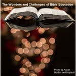The Wonders and Challenges of Bible Education by Hebrew University of Jerusalem