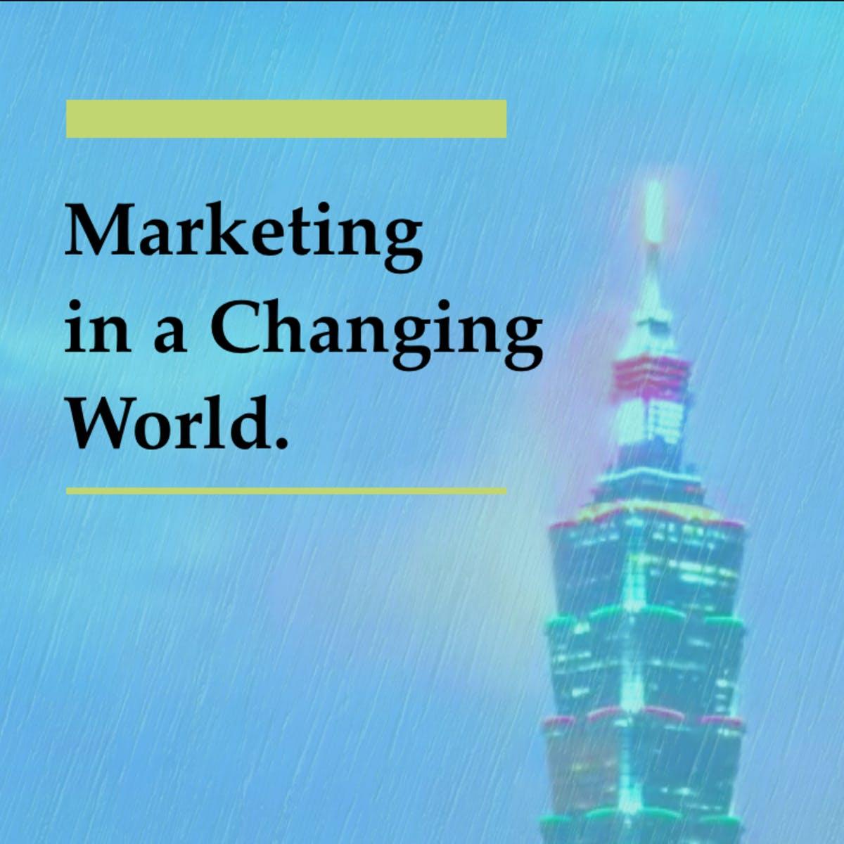 行銷典範轉移: 變動中的消費世界 (Marketing in a changing world)