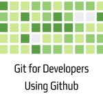 Git for Developers Using Github by Coursera Project Network