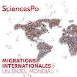 International migrations: a global issue by Sciences Po