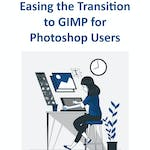 Easing the Transition to GIMP for Photoshop Users by Coursera Project Network