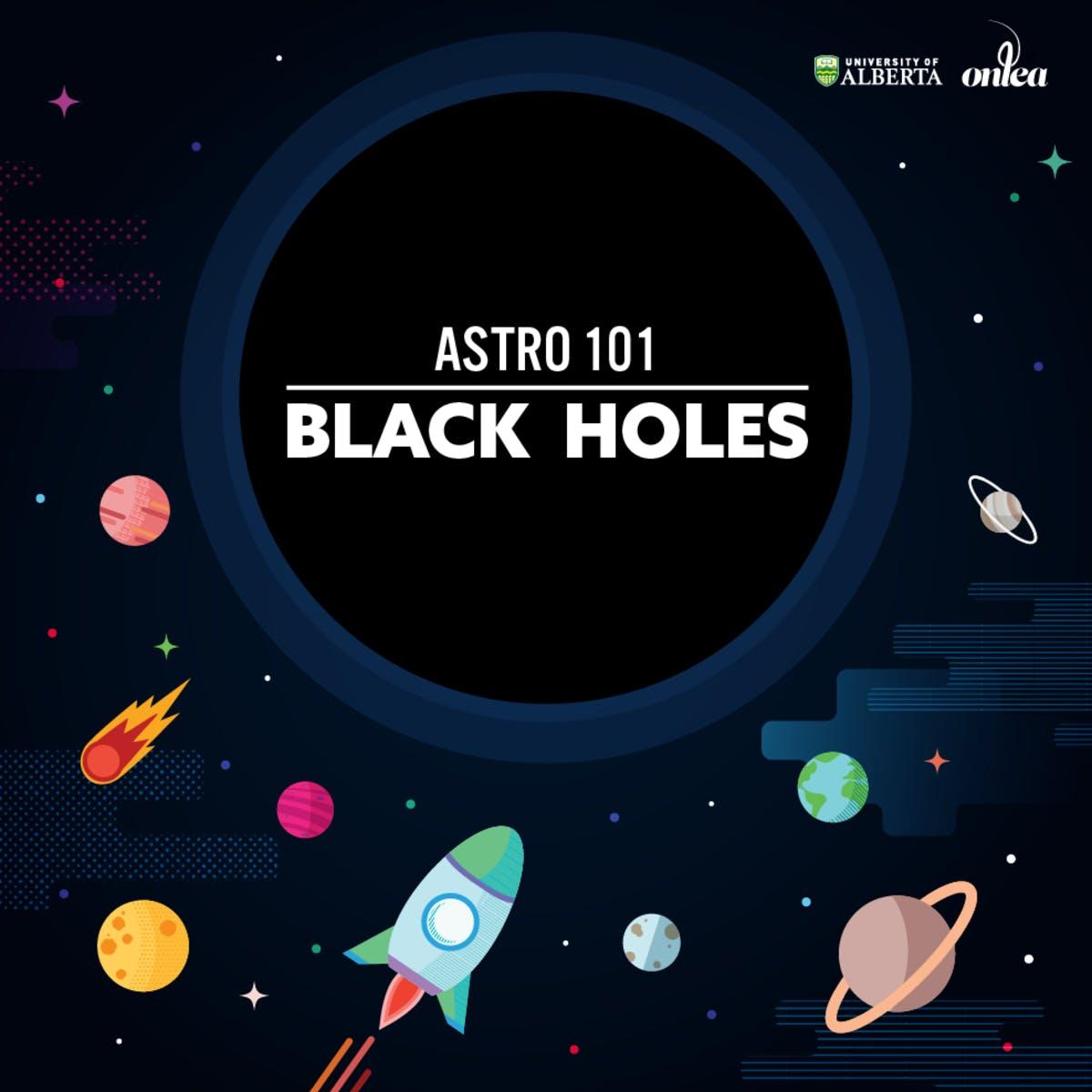Astro 101: Black Holes
