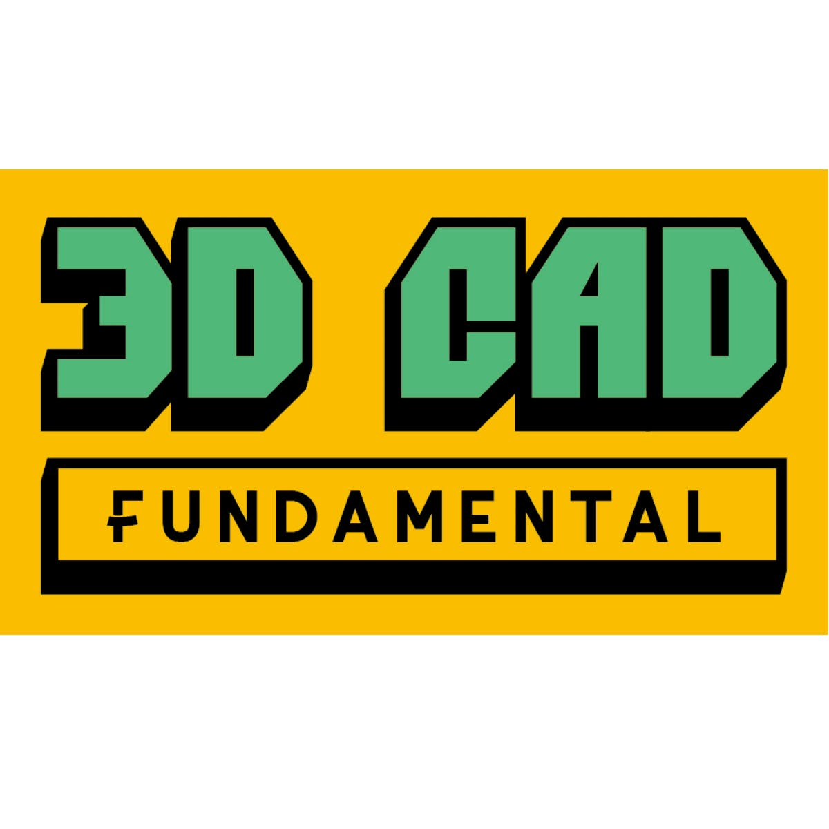 3D CAD Fundamental
