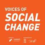 Voices of Social Change by Laureate Education