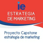 Proyecto capstone estrategia de marketing by IE Business School