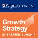 Entrepreneurship 3: Growth Strategies by University of Pennsylvania