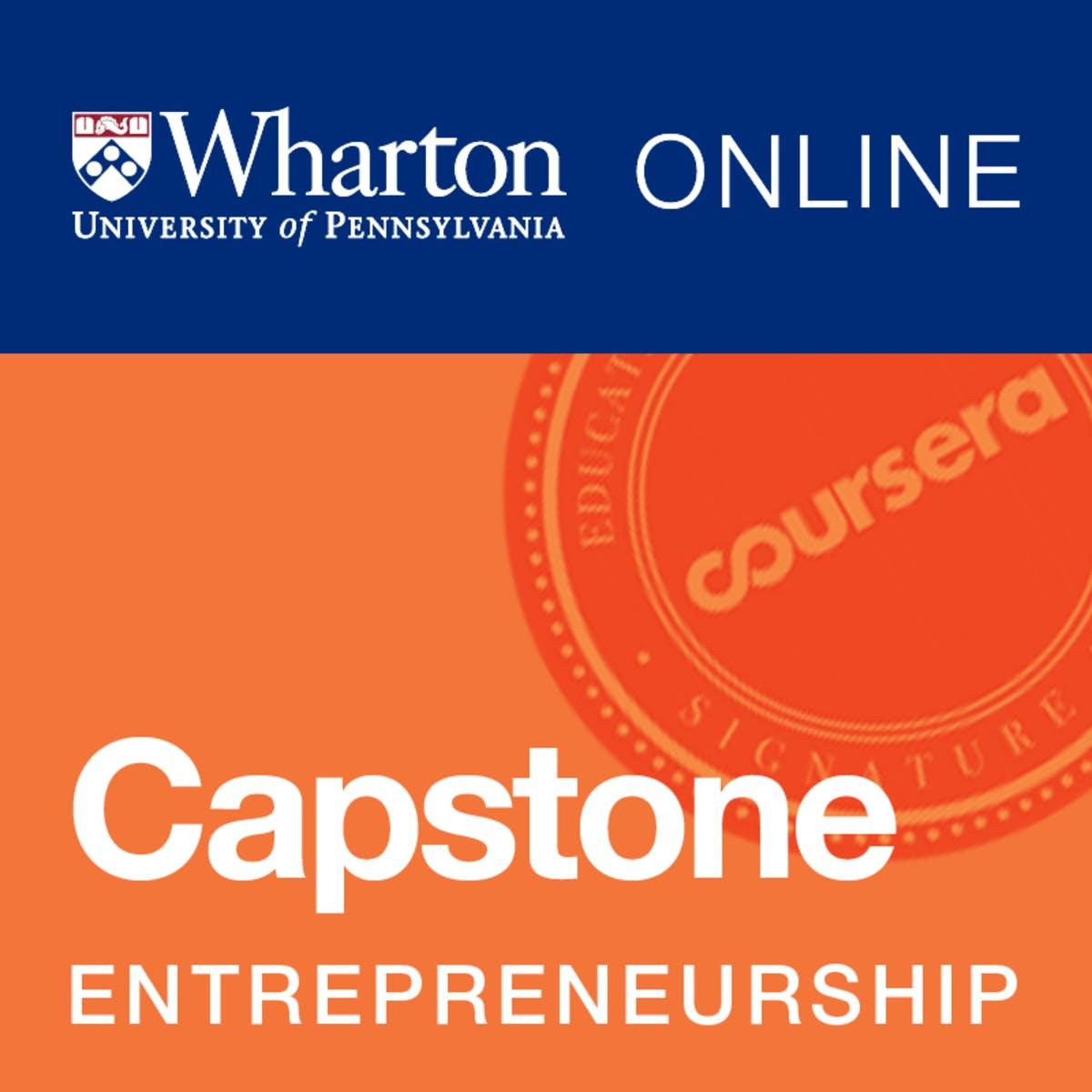 Wharton Entrepreneurship Capstone