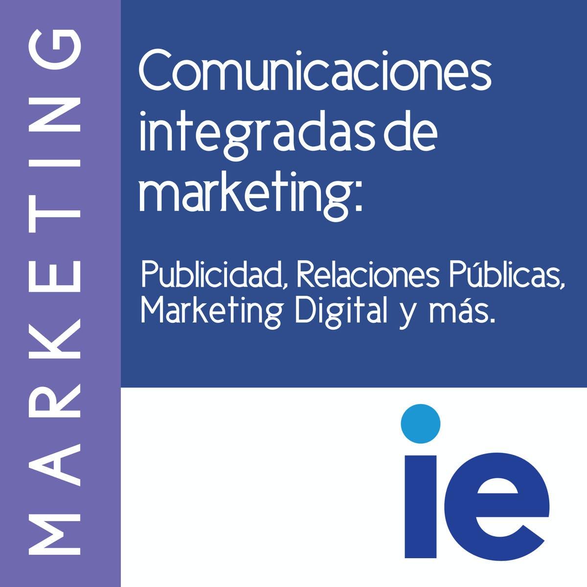 Comunicaciones integradas de marketing: Publicidad, Relaciones Públicas, Marketing Digital y más