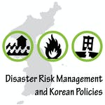 Disaster Risk Management and Korean Policies by Yonsei University
