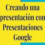 Creando una presentación con Presentaciones Google by Coursera Project Network