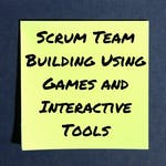 Scrum Team Building Using Games and Interactive Tools by Coursera Project Network