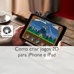 Como criar jogos 2D para iPhone e iPad by Universidade Estadual de Campinas