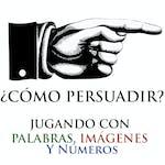 ¿Cómo persuadir? Jugando con palabras, imágenes y números by Universitat Autònoma de Barcelona