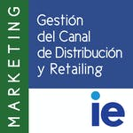 Gestión del canal de distribución y retailing by IE Business School