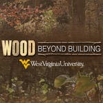 Wood Science: Beyond Building by West Virginia University