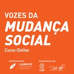 Vozes da Mudança Social by Laureate Education