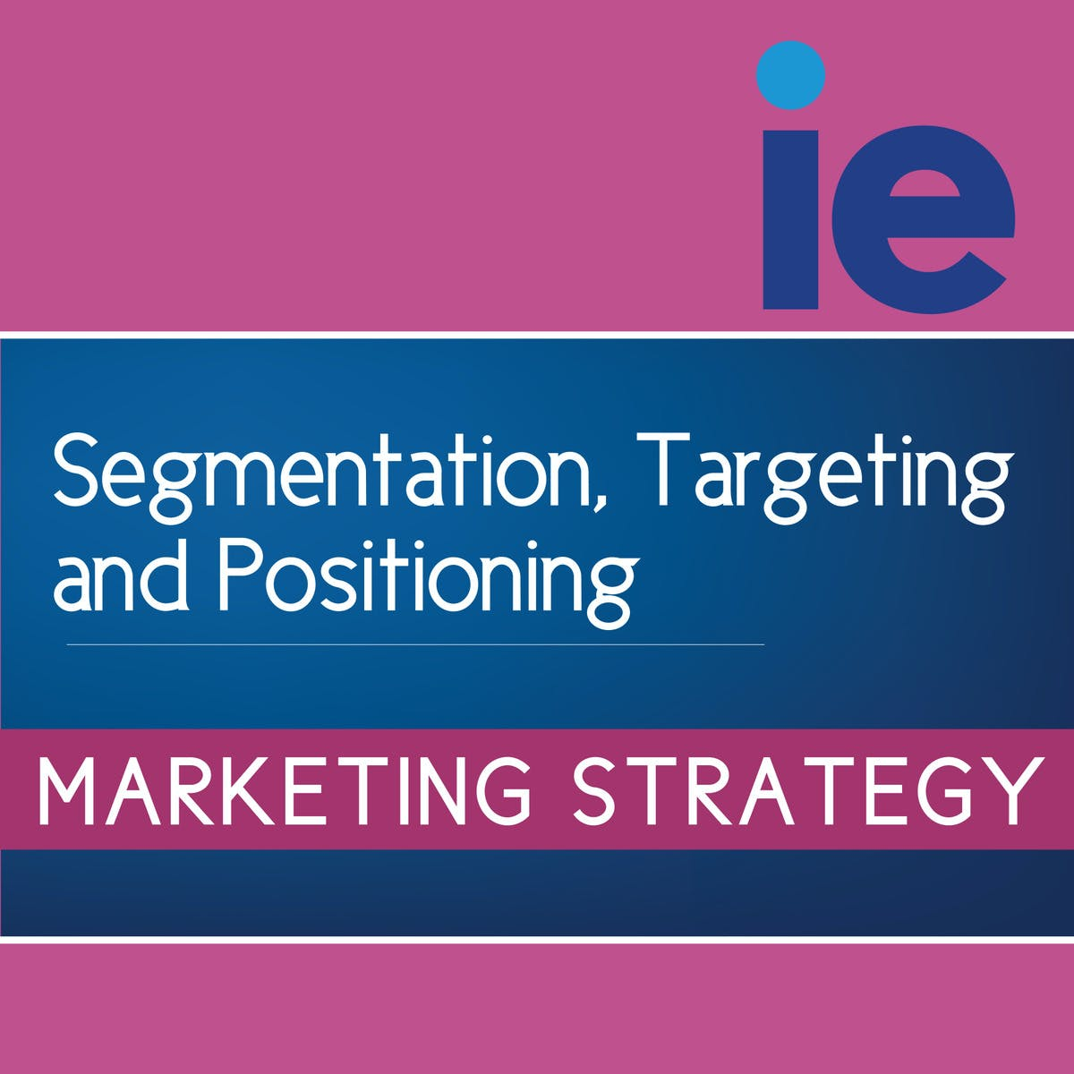 Positioning: What you need for a successful Marketing Strategy