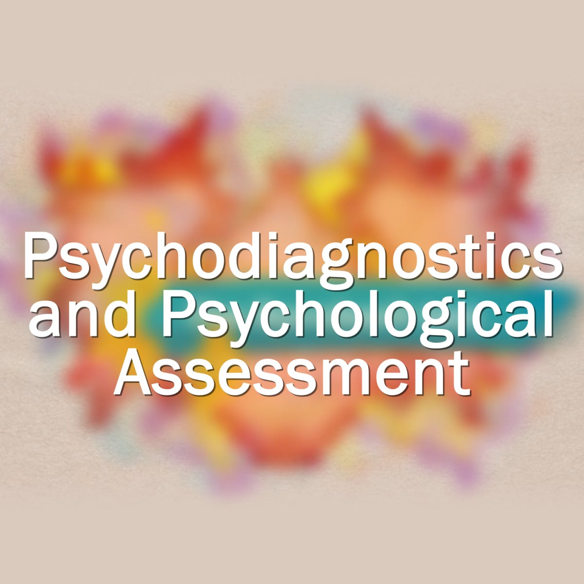 Psychodiagnostics and Psychological Assessment